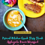 Primal Kitchen Greek Strip Steak, Applegate Bacon-Wrapped Rainbow Carrots, And Paleo Butternut Squash Soup – Gluten-Free