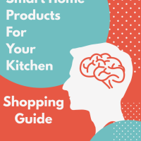 Mindblowing Smart Home Products For Your Kitchen - Shopping Guide