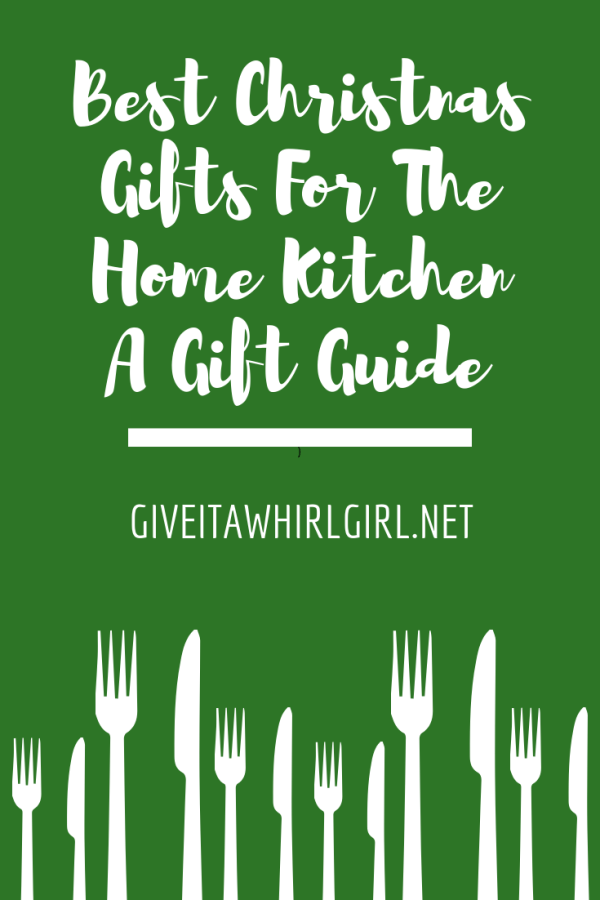 Best Christmas Gifts For The Home Kitchen - A Gift Guide - Give It A Whirl Girl