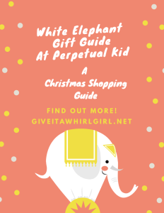 White Elephant Gift Guide At Perpetual Kid - A Christmas Shopping Guide By Give It A Whirl Girl