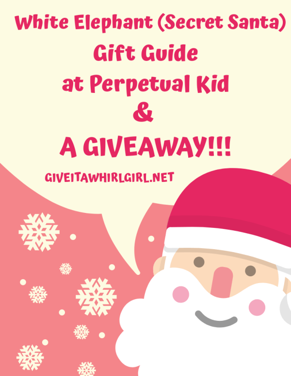 White Elephant (Secret Santa) Gift Guide at Perpetual Kid & A GIVEAWAY