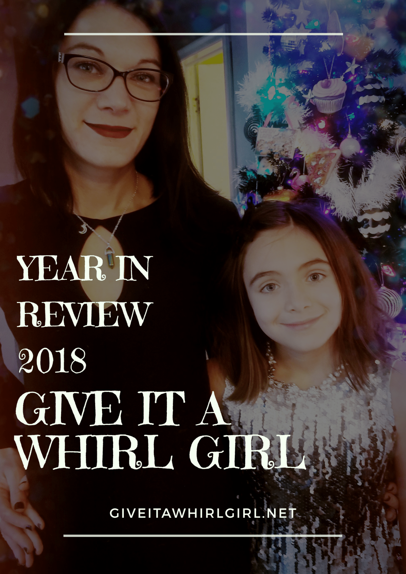 Year In Review - 2018 - Give It A Whirl Girl - Top 10 Blog Posts