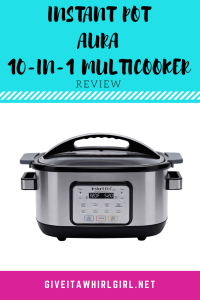 Instant Pot Aura REVIEW by GIVE IT A WHIRL GIRL