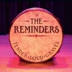 The Reminders Tender Loud Gravel