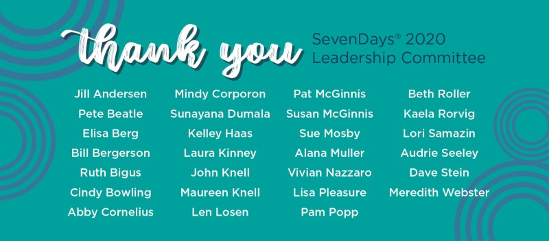 Thank you SevenDays® 2020 Leadership Committee