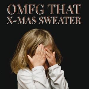 OMFG_XmasSweater_2017.12.17