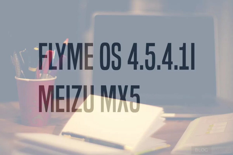 Flyme OS 4.5.4.11 Meizu MX5