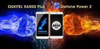 OUKITEL K6000 PLUS VS Ulefone Power 2