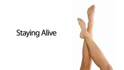 Staying alive.