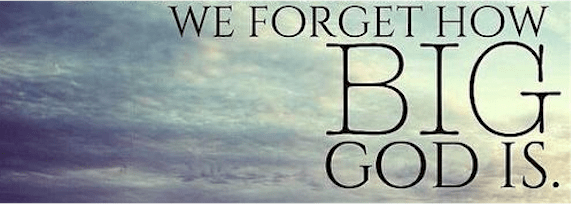 It is incomprehensible that we should fully grasp the mind of God. We forget how big God is.