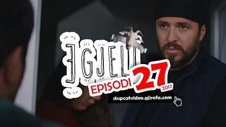 Stupcat Egjeli 2017 Episodi 27 GjirafaVideo
