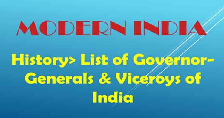 List of Governor General/Viceroys of Bengal & India