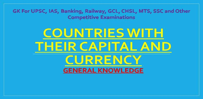 GK Countries With Their Capital And Currency Name List PDF - All country name and capital