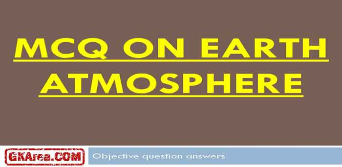 General knowledge objective type Q&A Atmosphere