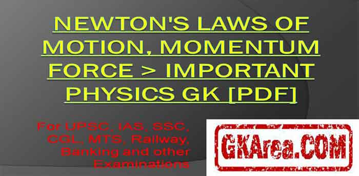 Newton's Laws of Motion, Momentum Force General Knowledge