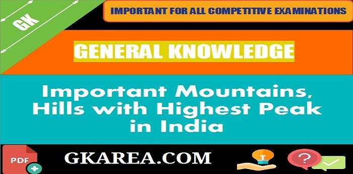 Some Important Mountains, Hills Highest Peak + Height in India