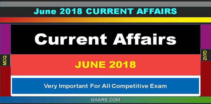 June 2018 Expected Current Affairs [PDF MCQ]