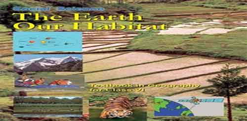 NCERT CBSE The Earth: Our Habitat - Geography Text Book PDF Download