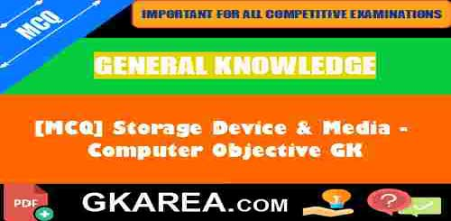 Storage Device & Media – Computer GK Question Answers