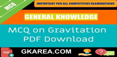 Gravitation Objective GK Questions and Answers