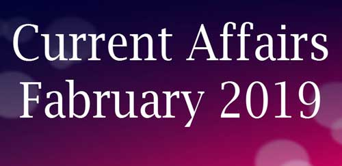 [Current Affairs February 2019] 61 Important CA PDF Download