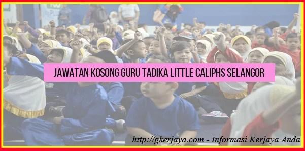 Jawatan Guru Tadika Little Caliphs Selangor