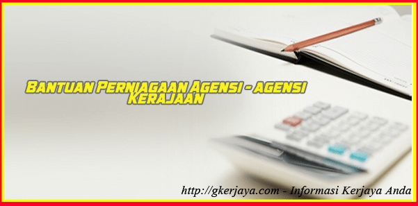 Bantuan Perniagaan Agensi Kerajaan