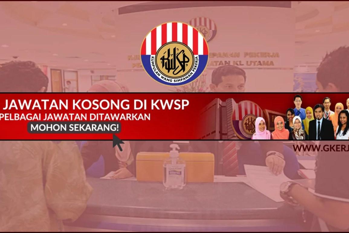 Iklan Jawatan Kosong KWSP Bulan MAY