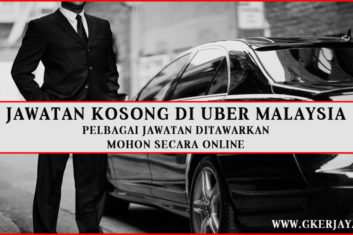 Jawatan Kosong Terkini di UBER Kuala Lumpur