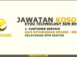 Iklan jawatan kosong Customer Service Eyou Technology Sdn Bhd