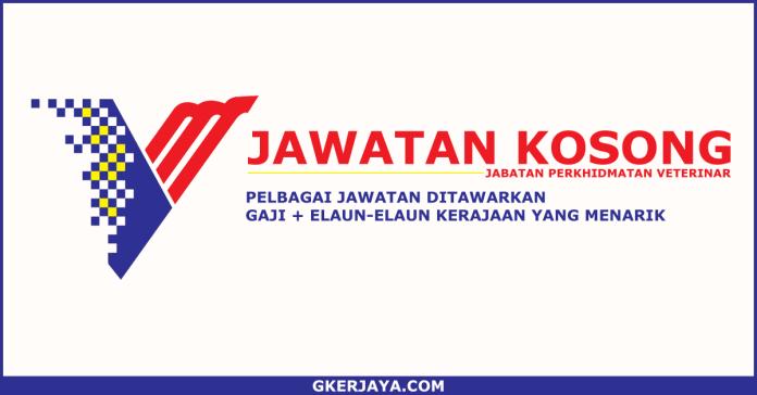 Iklan jawatan kosong Jabatan Perkhidmatan Veterinar
