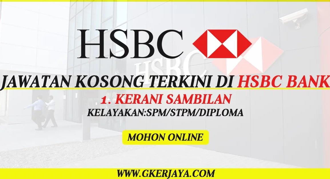 Jawatan Kosong Kerani Sementara di HSBC Bank