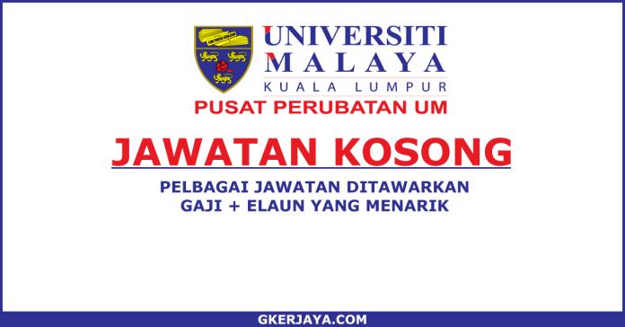 Jawatan kosong Terkini di Pusat Perubatan Universiti Malaya