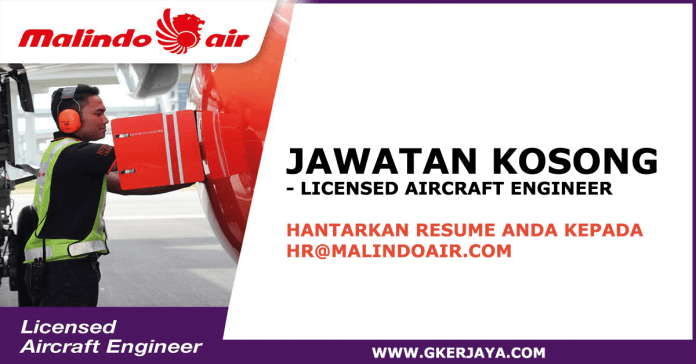 Job vacancies Licensed Aircraft Engineer Malindo air