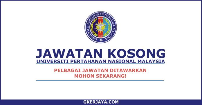 Kerja Kosong Universiti Pertahanan Nasional Malaysia