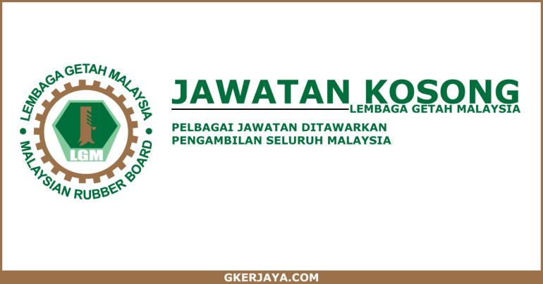 Kerja kosong Lembaga Getah Malaysia