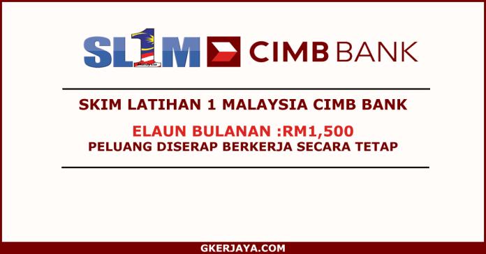 Skim Latihan 1 Malaysia CIMB BANK Pengambilan Terkini