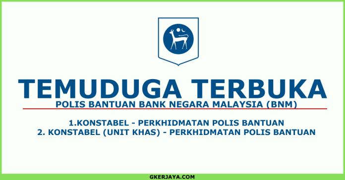 Temuduga terbuka Polis Bantuan Bank Negera Malaysia