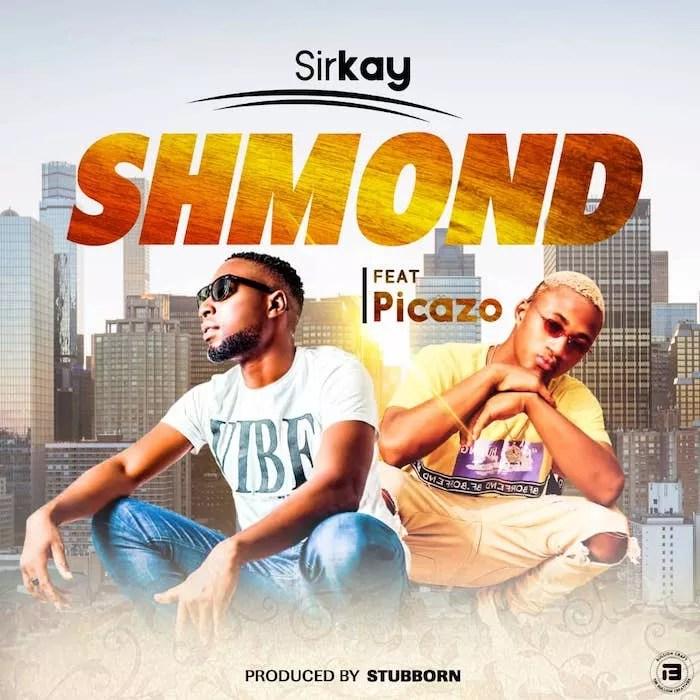 [Music] Sirkay Ft. Picazo – Shmond 1
