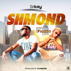 [Music] Sirkay Ft. Picazo – Shmond 2
