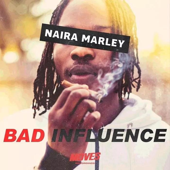[Music] Naira Marley – Bad Influence 1