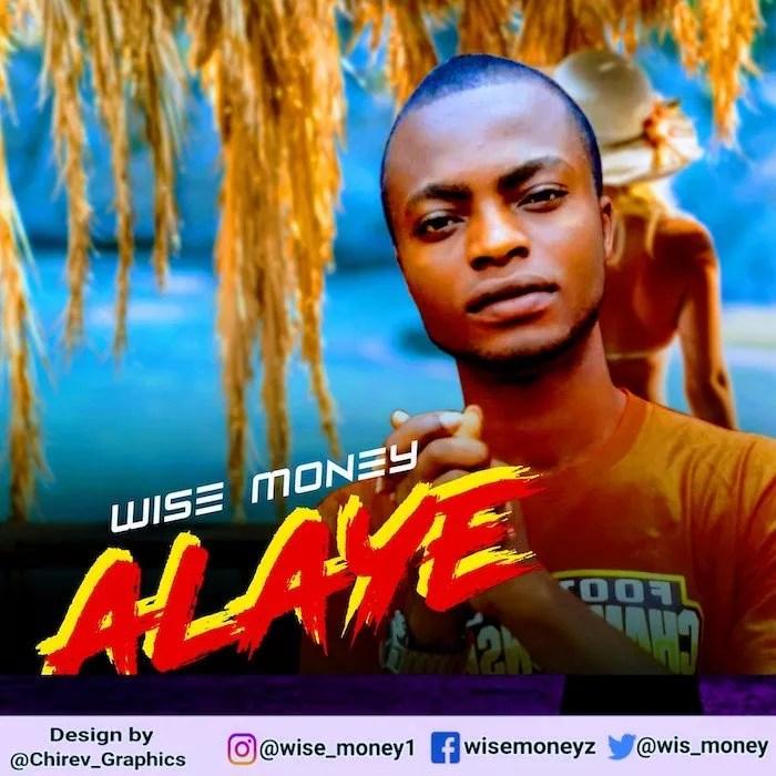 [Music] Wise Money – Alaye 1