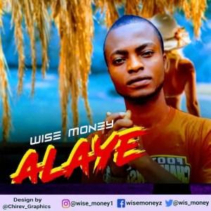 [Music] Wise Money – Alaye 2