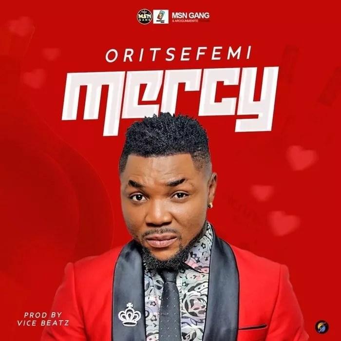 [Music] Oritse Femi – Mercy 1