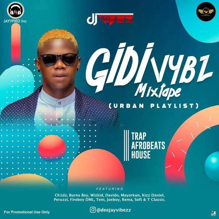 [Mixtape] DJ Vibez – Gidi Vybz Mix (Urban Playlist) 1