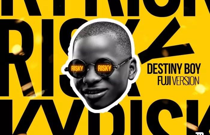 [Music] Destiny Boy – Risky Cover (Fuji Version) 2