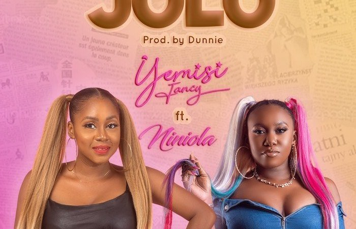 [Music] Yemisi Fancy Ft Niniola – Jolo 6