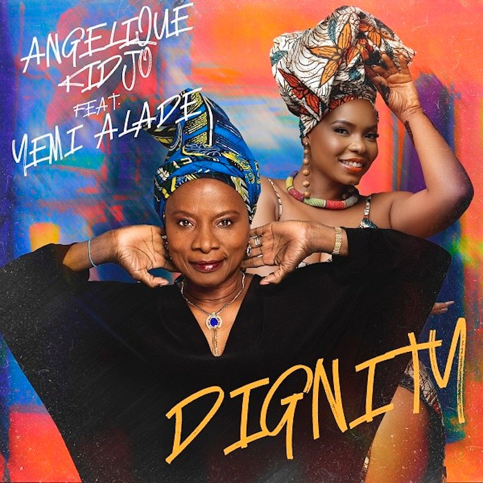 [Music] Angélique Kidjo Ft Yemi Alade – Dignity 1