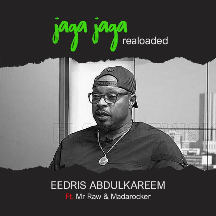 Download Eedris Abdulkareem Ft Mr Raw & Madarocker – Jaga Jaga (Reloaded) 1