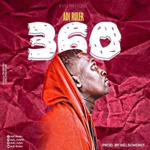 Adi ruler - 360 kasoa riddim done